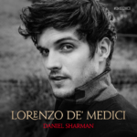 I Medici II, Daniel Sharman il suo Lorenzo? Davvero Magnifico!